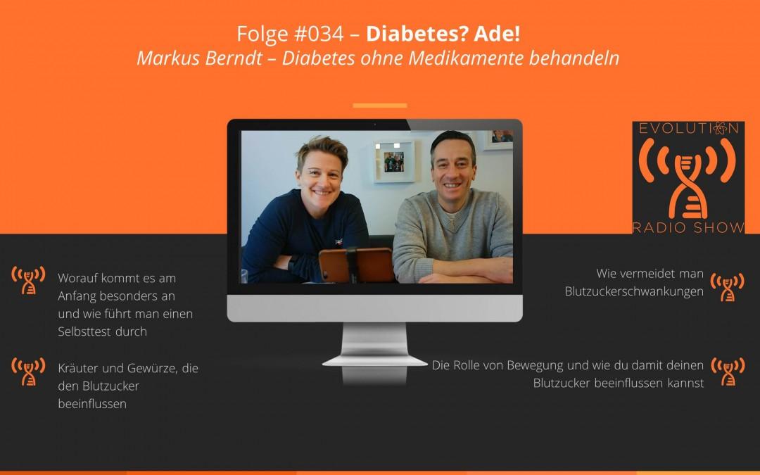 Folge #034: Dein Diabetes mit der richtigen Ernährung heilen, geht das? Markus Berndt von DiabetesAde im Interview.