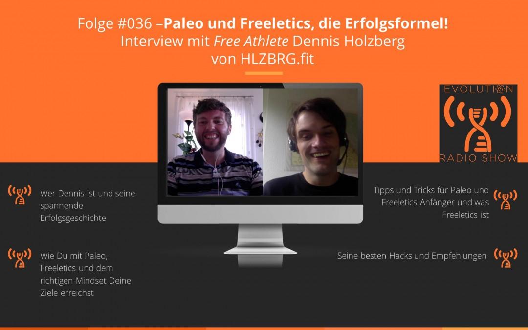 Folge #036: Paleo und Freeletics, die Erfolgsformel! Interview mit Free Athlete Dennis Holzberg von HLZBRG.fit
