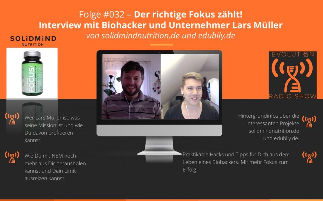 #032: Der richtige Fokus zählt! Interview mit Biohacker und Unternehmer Lars Müller (solidmindnutrition.de + edubily.de)